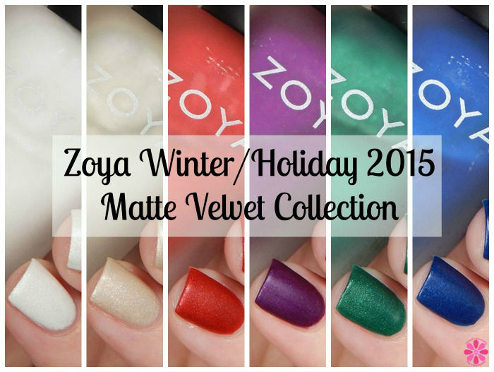 Zoya Winter/Holiday 2015 Matte Velvet Collection Swatches, Review & Giveaway