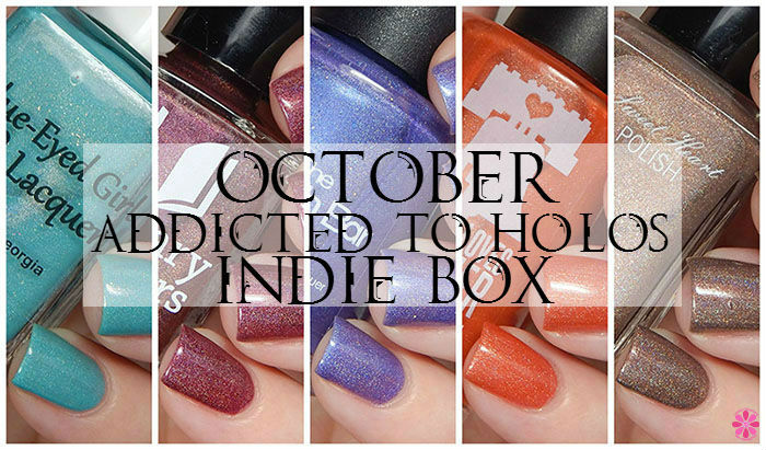 October Addicted To Holos Indie Box Reveal, Swatches & Review