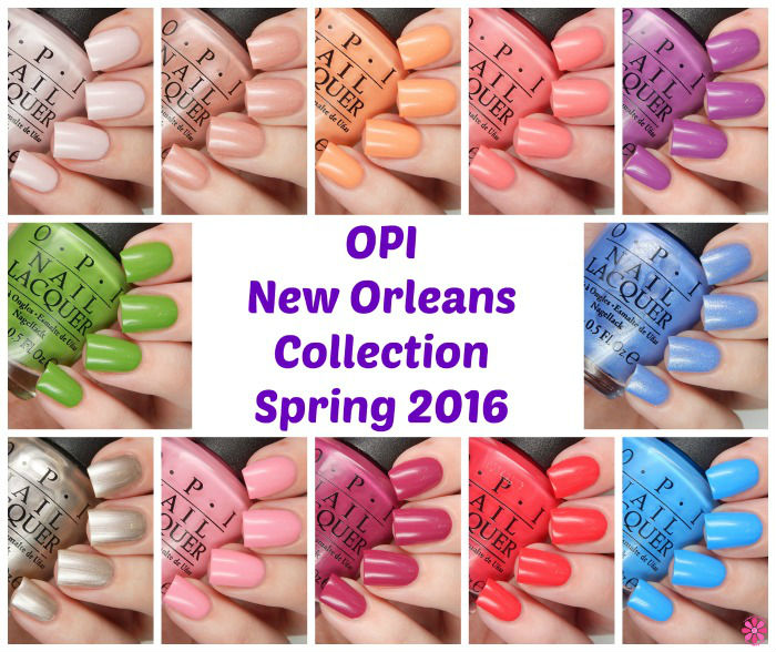 OPI New Orleans Collection Spring 2016 Collage