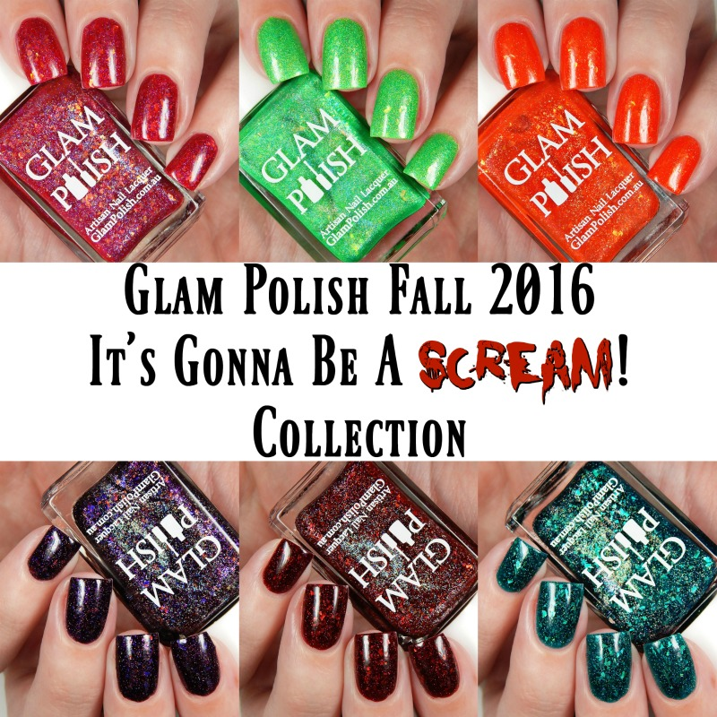 Glam Polish Fall 2016 It's Gonna Be A Scream Collection
