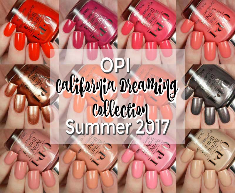 OPI Summer 2017 California Dreaming Collection Swatches and Review