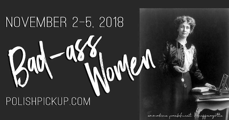 November 2018 Polish Pickup   Bad-Ass Women