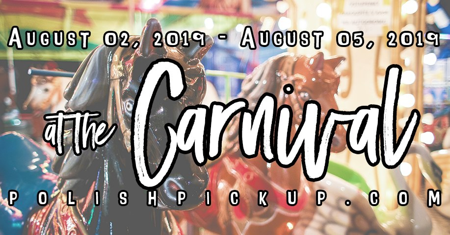 August 2019 Polish Pickup | At The Carnival