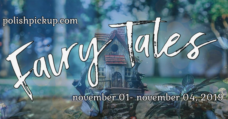 Polish Pickup November 2019 | Fairy Tales