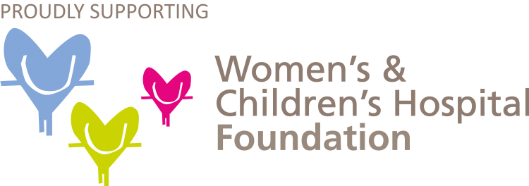Proudly Supporrting Women's & Children's Hospital Foundation