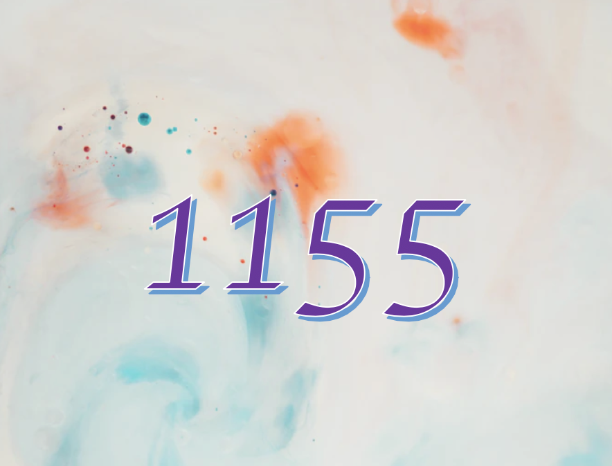 More About The Significance of This Number 1155 And What It Could Mean To You
