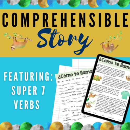 Spanish CI Story & Activities: Super 7 Verbs Present Tense