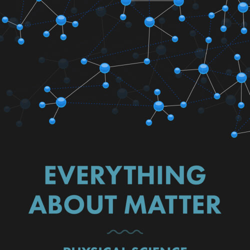 Everything About Matter