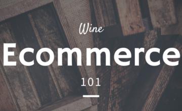 Wine Ecommerce 101