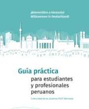 ¡Bienvenidos a Alemania! Guía práctica  para estudiantes y profesionales peruanos