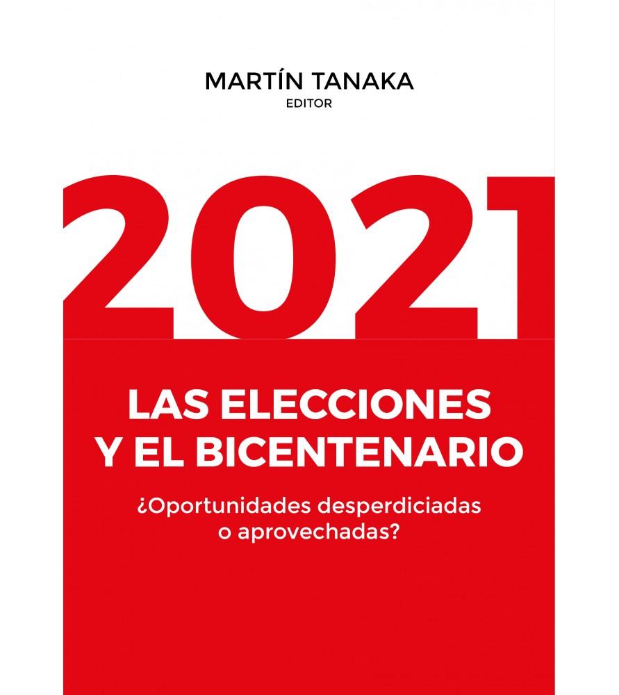 2021-las-elecciones-y-el-bicentenario-oportunidades-desperdiciadas-o-aprovechadas