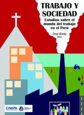 Trabajo y Sociedad. Estudios sobre el mundo del trabajo en el Perú