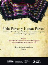 Urin Parcco y Hanan Parcco. Memorias sobre el tiempo de la hacienda y la reforma agraria: testimonios de sus protagonistas