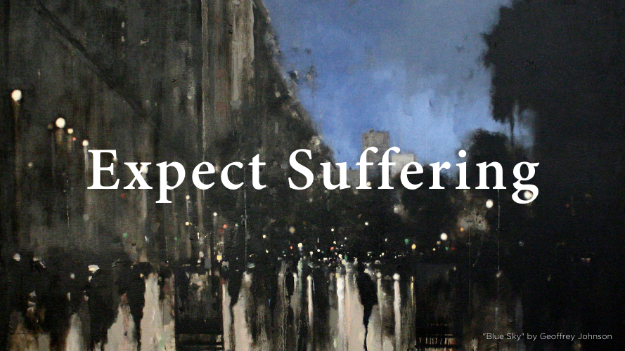 Expect Suffering