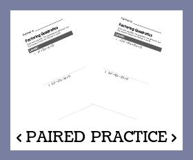 Paired practice   solving quadratics with factoring
