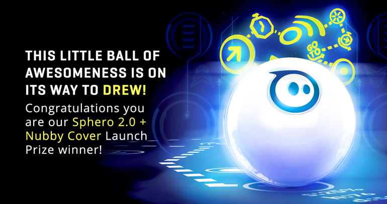 Drew is the winner of the Sphero 2.0 with Nubby Lab Launch Prize Giveaway