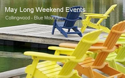 May Long Weekend – Collingwood & Blue Mountain Events May 20 to 23