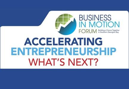 Accelerating Entrepreneurship. What's next for South Georgian Bay Business Community?