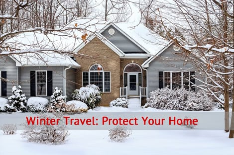 Winter Travel: Protect Your Home