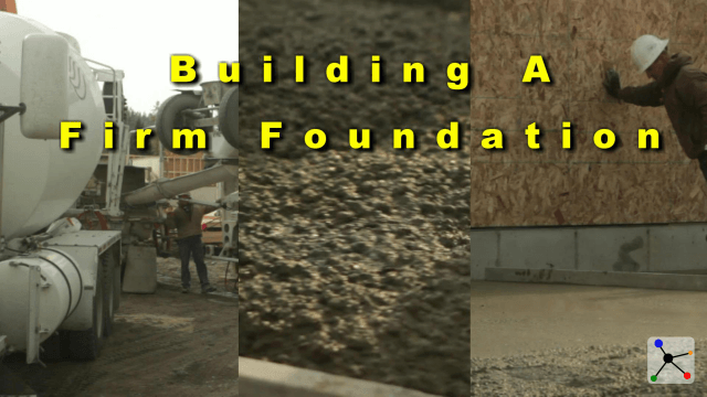 Building a Firm Foundation