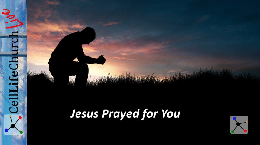 Jesus Prayed For You