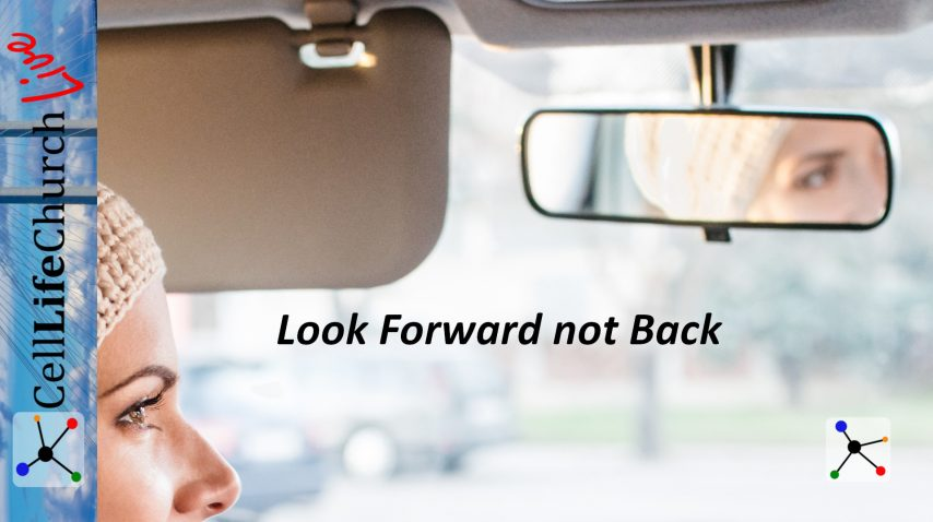 Look Forward not Back