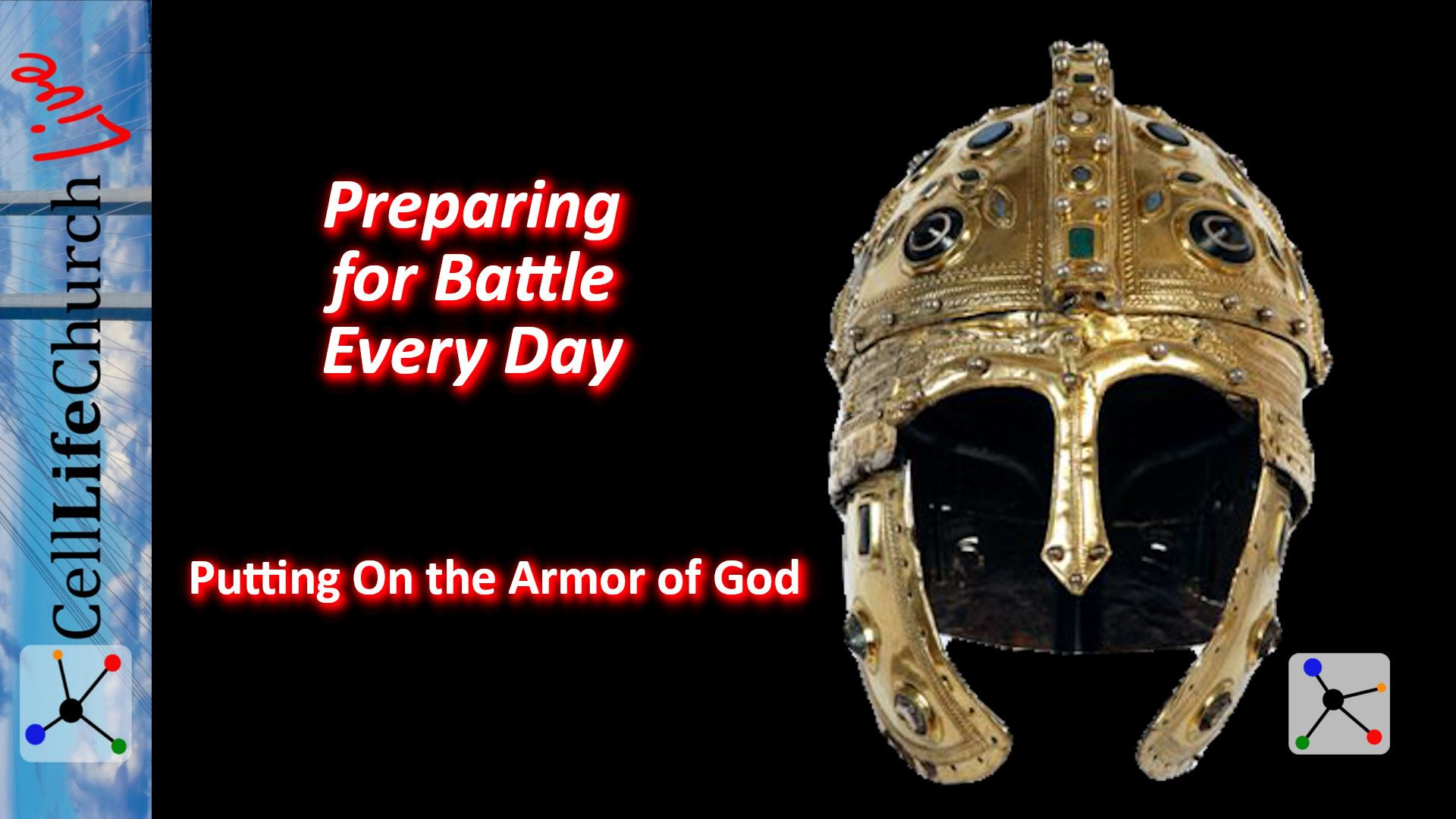 Preparing for Battle Every Day - Putting on the Armor of God
