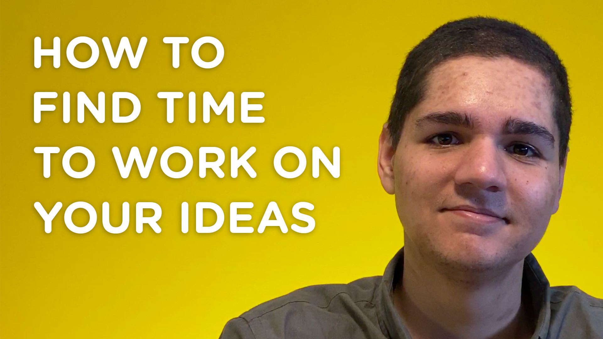 How to Find Time to Work on Your Ideas