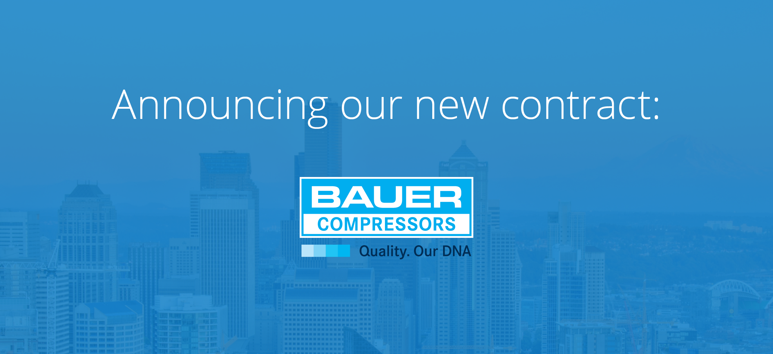 Announcing Bauer Compressors, Inc: Our Newest Contract