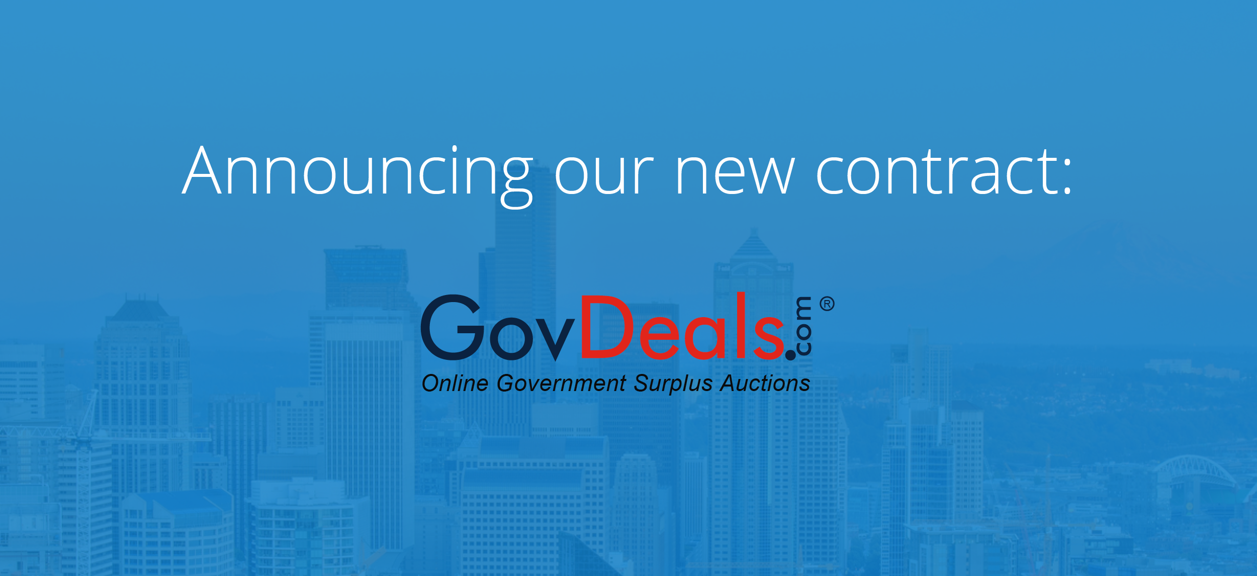 Announcing GovDeals, Inc: Our Newest Contract