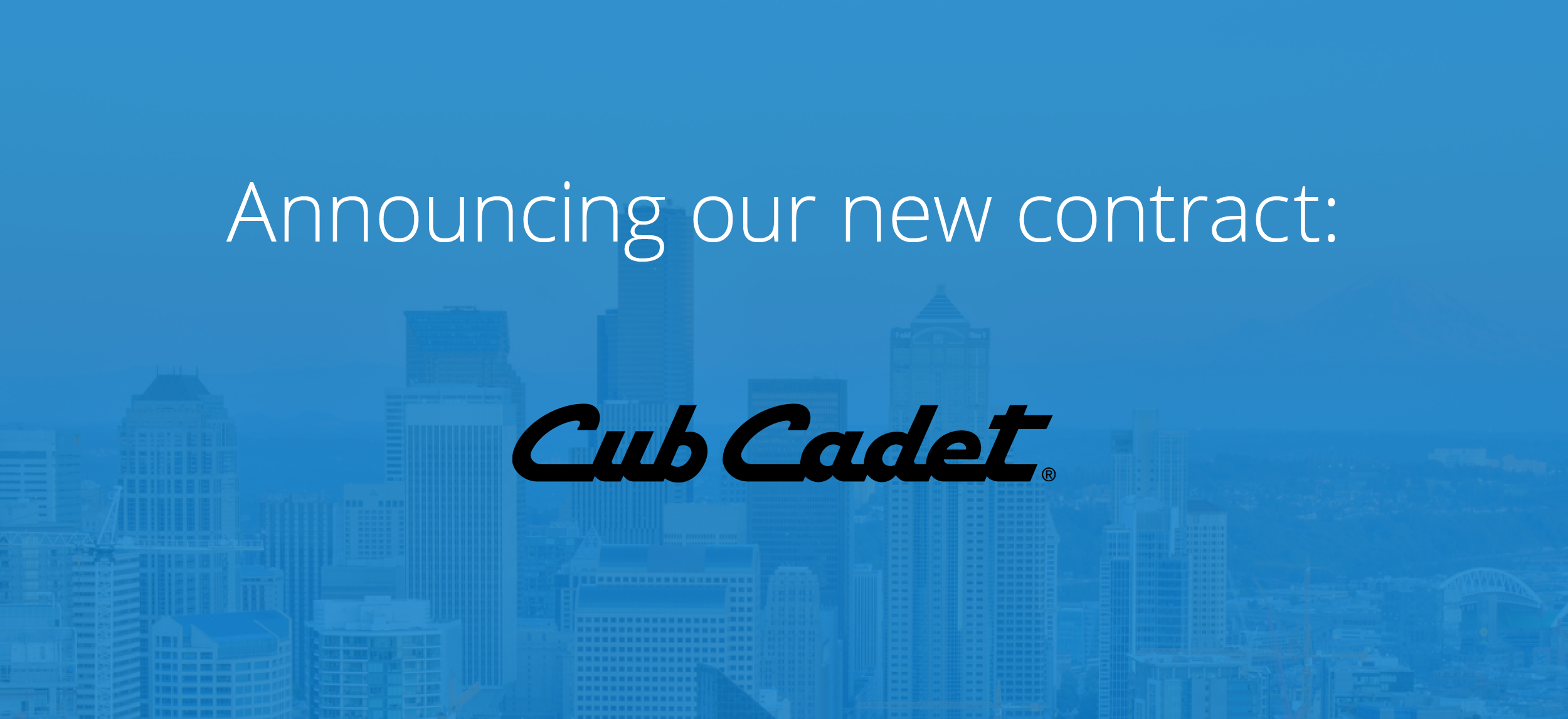 Announcing Cub Cadet: Our Newest Contract