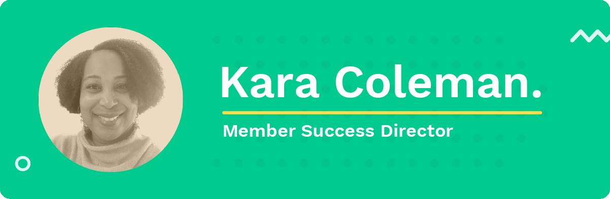 Introducing Our New Member Success Director, Kara Coleman