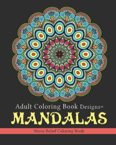 Adult Coloring Book Designs Mandalas Stress Relief