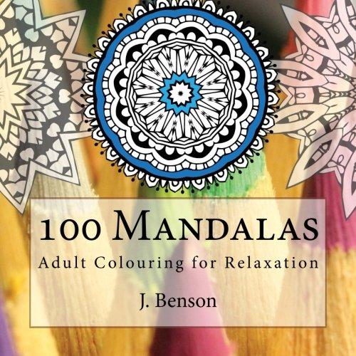100 Mandalas Adult Colouring For Relaxation Mindful Mandalas Volume 1