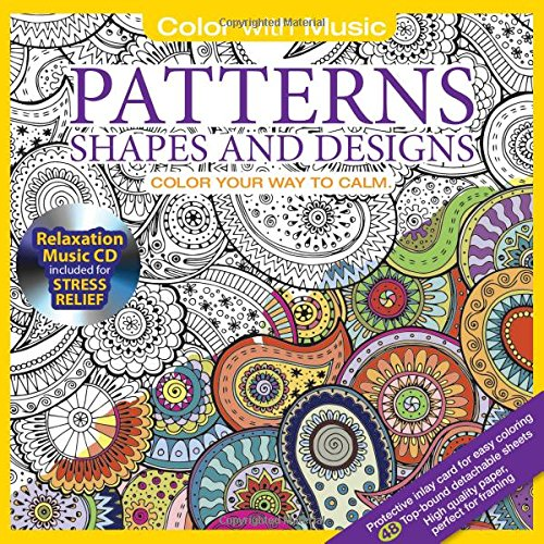 ADULT COLORING BOOK Patterns Shapes Designs Stress Relieving Includes Bonus Relaxation CD Color With Music