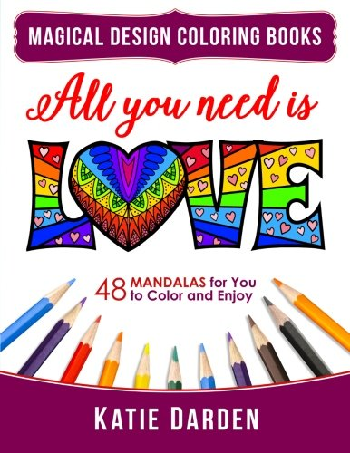 All You Need Is LOVE Love Volume 1 48 Mandalas For To Color And Enjoy Magical Design Coloring Books 7