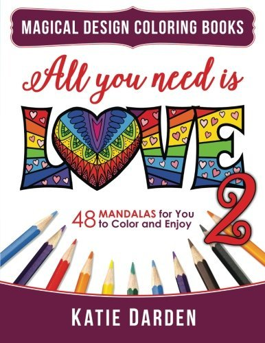 All You Need Is LOVE 2 Love Volume 48 Mandalas For To Color And Enjoy Magical Design Coloring Books 8