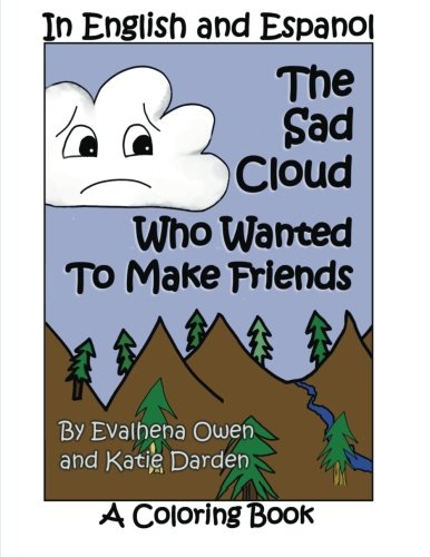 The Sad Cloud Who Wanted to Make Friends – A Coloring Book: Evalhena  Stories (Books For Kids – By Kids)