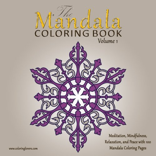 The Mandala Coloring Book 100 Pages For Meditation