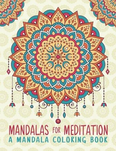 Mandalas For Meditation: A Mandala Coloring Book: A Unique White ...