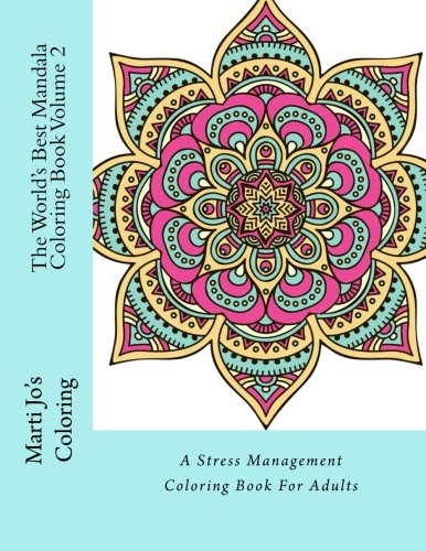 The World\'s Best Mandala Coloring Book Volume 2: A Stress Management  Coloring Book For Adults