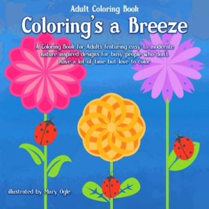 Adult Coloring Book Colorings A Breeze For Adults Featuring Easy To Moderate Nature Inspired Designs Busy People Who Dont Have Lot