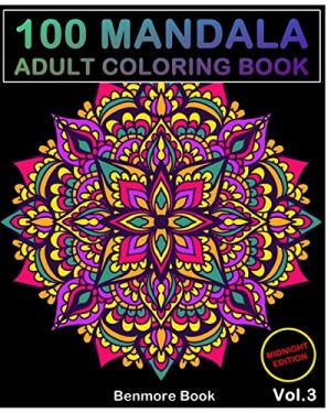 100 Mandala Midnight Edition Adult Coloring Book Images Stress Management For Relaxation Meditation Happiness And Relief Art