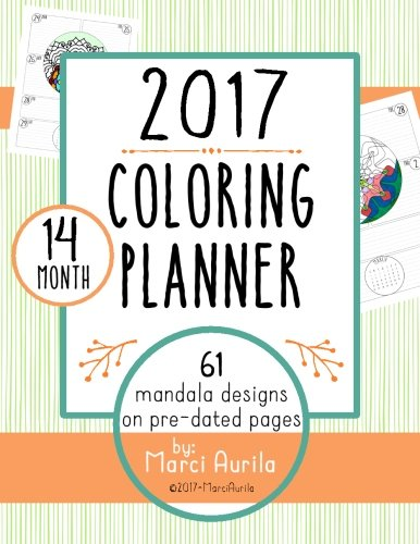 2017 coloring planner 61 mandala designs to color in a 14 month pre
