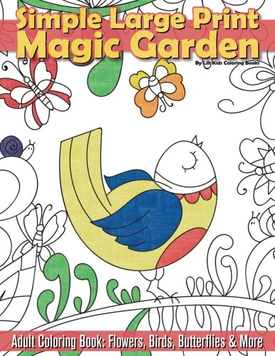 Simple Large Print Magic Garden Adult Coloring Book Flowers Birds Butterflies Beautiful Adult Coloring Books Volume 69