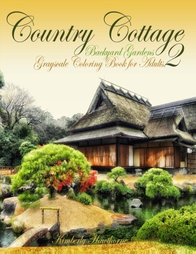 Adult Coloring Books Country Cottage Backyard Gardens 2 40 Grayscale Coloring Pages Of Country Cottages English Cottages Gardens Flowers And More