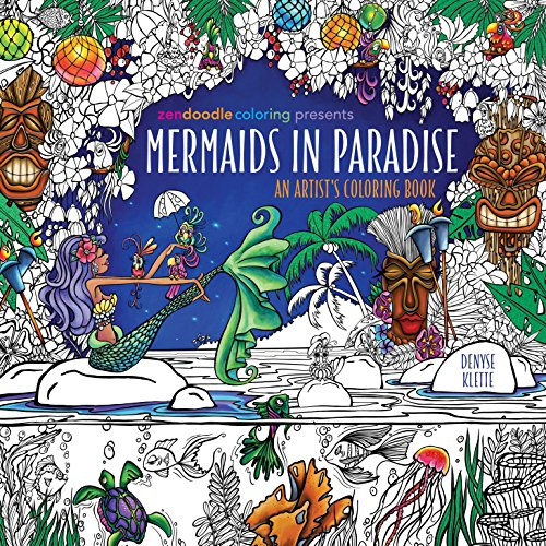 Zendoodle Coloring Presents Mermaids In Paradise An Artist S