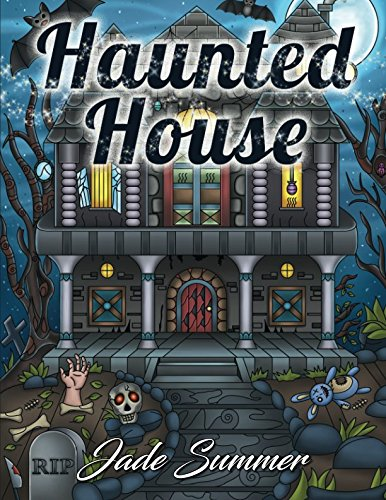 Haunted House: An Adult Coloring Book with Scary Monsters, Creepy Scenes,  and a Spooky Adventure