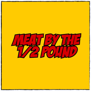 Meat By The 1/2 Pound