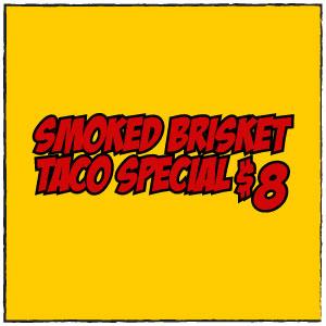 Smoked Brisket Taco Special